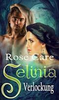 Selinia - Verlockung - Rose Care - E-Book