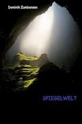 Spiegelwelt Band 01 - Dominik Zumbansen - E-Book