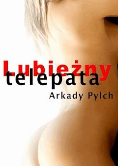 Lubieżny telepata - Arkady Pylch - ebook