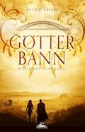 Götterbann - Astrid Freese - E-Book