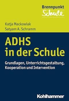 ADHS und Schule - Katja Mackowiak - E-Book