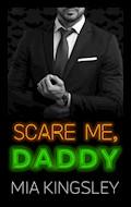 Scare Me, Daddy - Mia Kingsley - E-Book