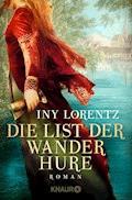 Die List der Wanderhure - Iny Lorentz - E-Book