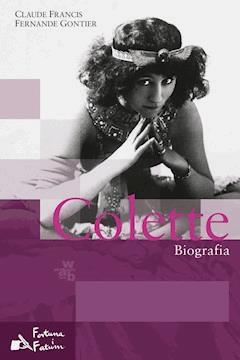 Colette. Biografia - Fernande Gontier, Claude Francis - ebook