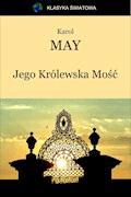 Jego Królewska Mość - Karol May - ebook