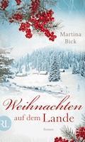 Weihnachten auf dem Lande - Martina Bick - E-Book