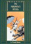 Die Himmelsinsel - Eine Geschichte aus dem Grenzland von Oz - L. Frank Baum - E-Book