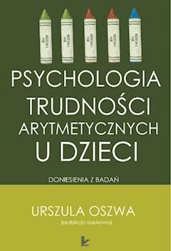 Psychologia trudności arytmetycznych u dzieci - Urszula Oszwa - ebook