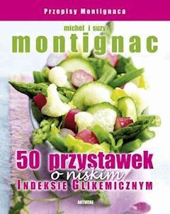 50 przystawek o niskim indeksie glikemicznym - Michel Montignac - ebook