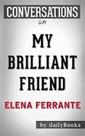 My Brilliant Friend: by Elena Ferrante | Conversation Starters - dailyBooks - E-Book