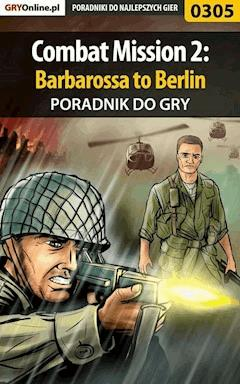 """Combat Mission 2: Barbarossa to Berlin - poradnik do gry - Paweł """"Pejotl"""" Jankowski - ebook"""