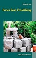 Ferien beim Froschkönig - Wolfgang Pein - E-Book