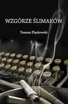 Wzgórze Ślimaków - Tomasz Pląskowski - ebook