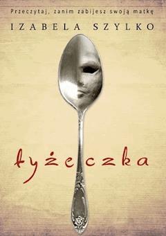 Łyżeczka - Izabela Szylko - ebook