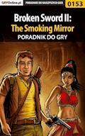 "Broken Sword II: The Smoking Mirror - poradnik do gry - Bolesław ""Void"" Wójtowicz - ebook"