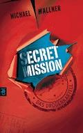 Secret Mission - Das Drogenkartell - Michael Wallner - E-Book
