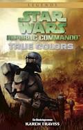 Star Wars: Republic Commando - True Colors - Karen Traviss - E-Book