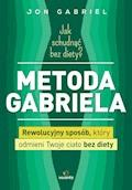 Jak schudnąć bez diety? Metoda Gabriela  - Jon Gabriel - ebook