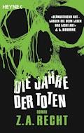 Die Jahre der Toten - Z. A. Recht - E-Book