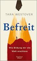 Befreit - Tara Westover - E-Book