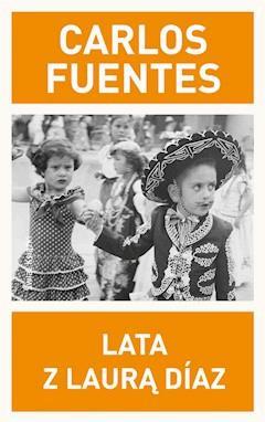 Lata z Laurą Díaz - Carlos Fuentes - ebook