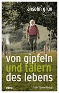 Von Gipfeln und Tälern des Lebens - Anselm Grün - E-Book