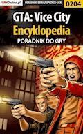 "GTA: Vice City - encyklopedia - poradnik do gry - Piotr ""Zodiac"" Szczerbowski - ebook"