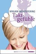Taktgefühle - Mirjam Müntefering - E-Book