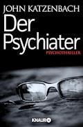 Der Psychiater - John Katzenbach - E-Book