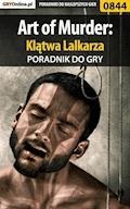 """Art of Murder: Klątwa Lalkarza - poradnik do gry - Katarzyna """"Kayleigh"""" Michałowska - ebook"""
