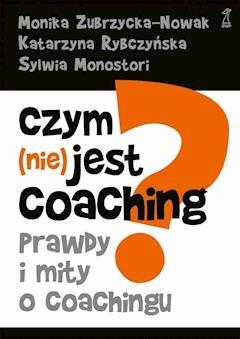 Czym (nie) jest coaching? - Sylwia Monostori, Monika Zubrzycka-Nowak - ebook