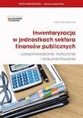 Inwentaryzacja w jednostkach sektora finansów publicznych-przeprowadzanie, rozliczanie i dokumentowanie - Izabela Motowilczuk - ebook