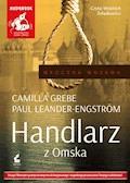 Handlarz z Omska - Camilla Grebe, Paul Leander-Engström - audiobook
