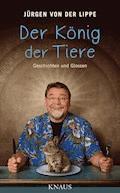 Der König der Tiere - Jürgen Lippe - E-Book