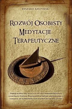 Rozwój osobisty. Medytacje terapeutyczne - Ryszard Krupiński - ebook