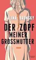 Der Zopf meiner Großmutter - Alina Bronsky - E-Book