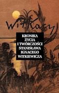 Kronika życia i twórczości Stanisława Ignacego Witkiewicza - Opracowanie zbiorowe - ebook