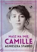 Masz na imię Camille - Agnieszka Stabro - ebook