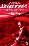 Wierszem przez życie - Władysław Broniewski - ebook