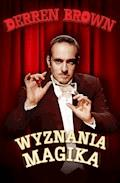 Wyznania magika - Derren Brown - ebook