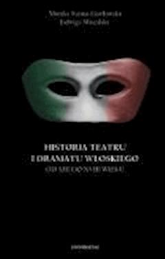 Historia teatru i dramatu włoskiego od XIX do XXI wieku. Tom 1 - Monika Surma-Gawłowska, Jadwiga Miszalska - ebook