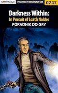 "Darkness Within: In Pursuit of Loath Nolder - poradnik do gry - Julia ""Brenda"" Borecka - ebook"