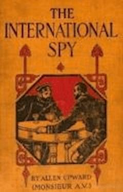 The International Spy - Allen Upward - ebook
