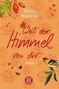 Weiß der Himmel von dir - Alicia Bessette - E-Book