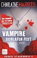 Vampire schlafen fest - Charlaine Harris - E-Book