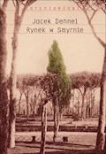 Rynek w Smyrnie - Jacek Dehnel - ebook