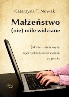 Małżeństwo (nie) mile widziane - Katarzyna T. Nowak - ebook