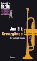 Grenzgänge - Jan Eik - E-Book