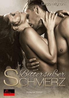 Bittersüßer Schmerz - Linda Mignani - E-Book
