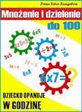 Mnożenie i dzielenie do 100. Tabliczka mnożenia w jednym palcu - Irena Sidor-Rangełowa - ebook